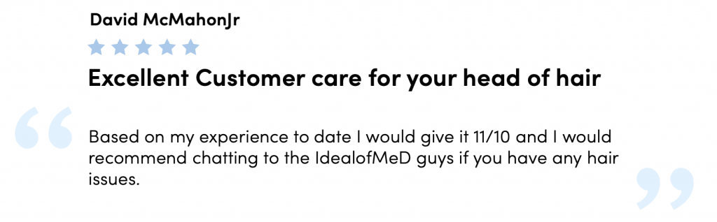 Excellent Customer Care for your head of hair: Quote from patient